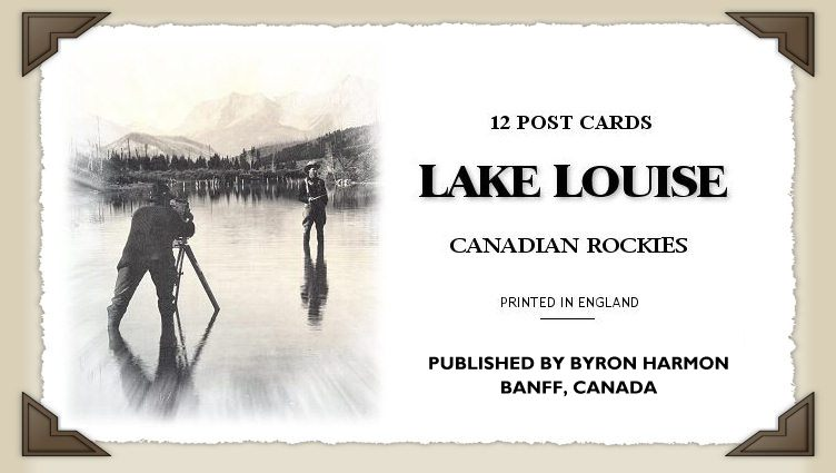 LAKE LOUISE BOOKLET by Byron Harmon - This belonged to Harriet Elizabeth Groves, read about her at the bottom of the page.