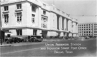 Union Passenger Station and Houston Street Post Office, Dallas, Texas